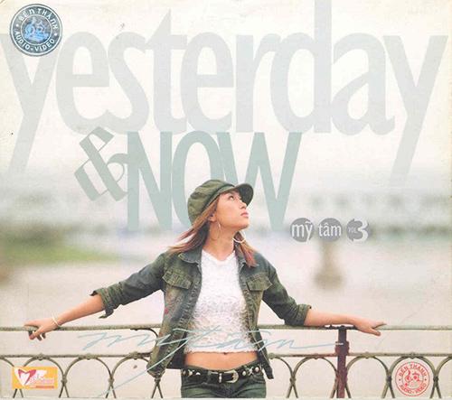 Yesterday & now gần như là album để đời của Mỹ Tâm