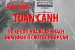 Video: Toàn cảnh vụ xe cứu hỏa bị xe khách đâm ở Pháp Vân