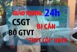 """Bản tin giao thông 24h: CSGT bị cắn, Bộ GTVT """"tuýt còi"""" Uber"""