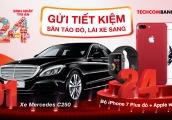 Gửi tiết kiệm Techcombank: Săn táo đỏ - lái xe sang