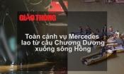 Vụ ô tô Mercedes rơi xuống sông Hồng diễn ra thế nào?