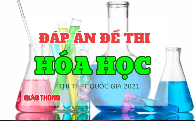 Đáp án môn hóa học tốt nghiệp thpt quốc gia 2021 full mã đề